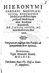 Hieronymi Cardani ... De causis, signis, ac locis morborum, liber vnus