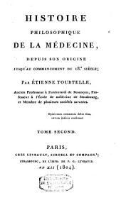 Histoire philosophique de la médecine, depuis son origine jusqu'au commencement du XVIIIe siècle: Volume2