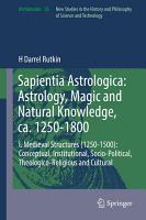 Sapientia Astrologica  Astrology  Magic and Natural Knowledge  ca  1250 1800 PDF