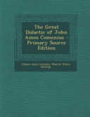 The Great Didactic of John Amos Comenius   Primary Source Edition