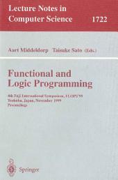 Functional and Logic Programming: 4th Fuji International Symposium, FLOPS'99 Tsukuba, Japan, November 11-13, 1999 Proceedings