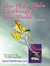 "The Holy Bible Challenges the World: Answers to ""The Bible Handbook"" published by American Atheist Press"