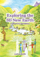 Expoloring the 5D New Earth