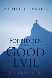 The Forbidden Knowledge of Good and Evil: The Great News