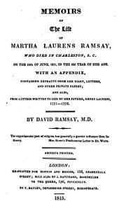 Memoirs of the life of Martha Laurens Ramsay. With an appendix, containing extracts from her diary, letters and other private papers