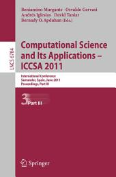 Computational Science and Its Applications - ICCSA 2011: International Conference,Santander, Spain, June 20-23, 2011. Proceedings, Part 3
