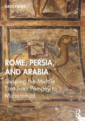 Rome  Persia  and Arabia