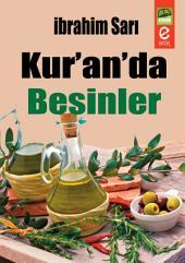 Kur'an'da Besinler: Hastalıklardan Korunmasında ve Tedavisinde Ayetlerde Övülen ve Tavsiye Edilen Gıdalar...