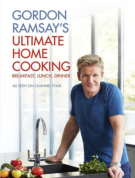 Download Gordon Ramsay s Ultimate Home Cooking Book