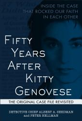 Fifty Years After Kitty Genovese: Inside the Case that Rocked Our Faith in Each Other