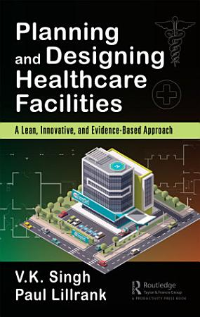 Planning and Designing Healthcare Facilities PDF