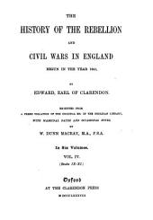 The History of the Rebellion and Civil Wars in England: Begun in the Year 1641, Volume 4
