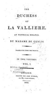 The Duchess of La Vallière: An Historical Romance