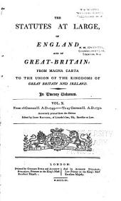 The Statutes at Large, of England and of Great-Britain: From Magna Carta to the Union of the Kingdoms of Great Britain and Ireland. 1795-1800