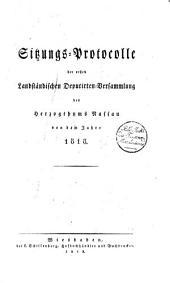 Sitzungs-Protocolle der Landständischen Deputirten-Versammlung des Herzogthums Nassau: 1818