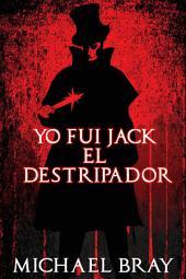 Yo fui Jack el Destripador