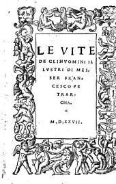 Le Vite De Gli Hvomini Illvstri Di Messer Francesco Petrarcha
