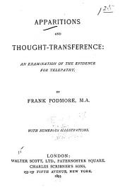Apparitions and Thought-transference: An Examination of the Evidence of Telepathy