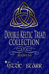 Double Keltic Triad Collection Two, Books Four-Six