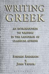 Writing Greek: An Introduction to Writing in the Language of Classical Athens