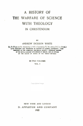 A History of the Warfare of Science with Theology in Christendom: Volume 1