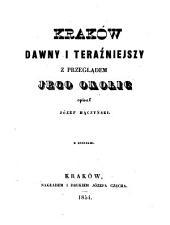 Kraków dawny i teraźniejszy, z przeglądem jego okolic ... Z. rycinami