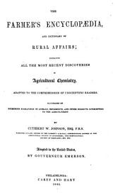 The Farmer's Encyclopædia, and Dictionary of Rural Affairs: Embracing All the Most Recent Discoveries in Agricultural Chemistry, Volume 1