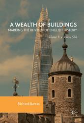 A Wealth Of Buildings Marking The Rhythm Of English History Book PDF