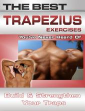 The Best Trapezius Exercises You've Never Heard of: Build and Strengthen Your Traps