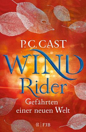 Wind Rider  Gef  hrten einer neuen Welt PDF