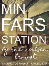 Min fars station