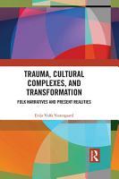 Trauma  Cultural Complexes  and Transformation PDF