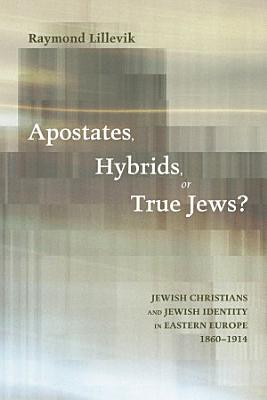 Apostates  Hybrids  or True Jews  PDF