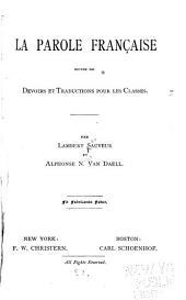 La parole française, suivie de devoirs et traductions pour les classes
