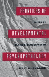 Frontiers of Developmental Psychopathology