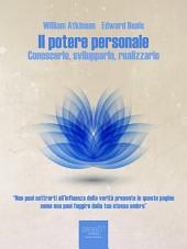 Il potere personale: Conoscerlo, svilupparlo, realizzarlo