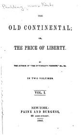 The Old Continental: Or, the Price of Liberty, Volume 1