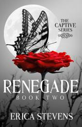 Renegade (The Captive Series Book 2)