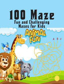 100 Maze. Fun and Challenging Mazes for Kids