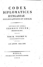 Codex Diplomaticus Hungariae Ecclesiasticus et Civilis: Tomi IX Volumen VI