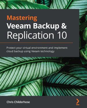 Mastering Veeam Backup   Replication 10