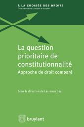 La question prioritaire de constitutionnalité: Approche de droit comparé