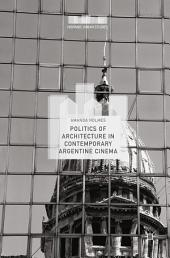 Politics of Architecture in Contemporary Argentine Cinema