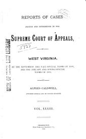 Report of Cases Determined in the Supreme Court of Appeals of the State of West Virginia: Volume 33