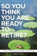 So You Think You Are Ready to Retire