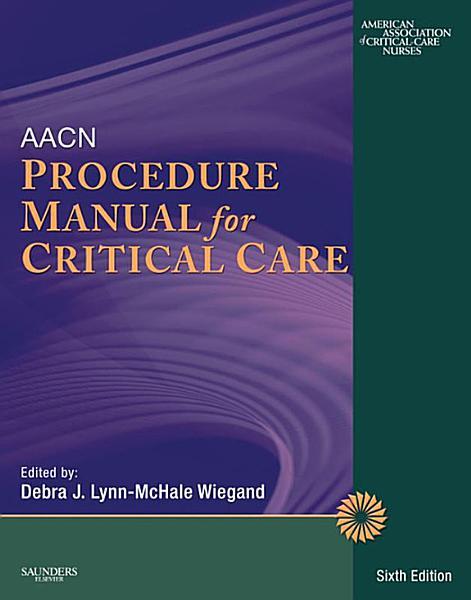 AACN Procedure Manual for Critical Care   E Book