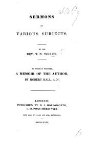 Sermons on various subjects. To which is prefixed a memoir of the author, by Robert Hall