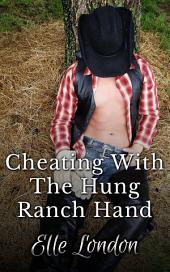 Cheating With The Hung Ranch Hand