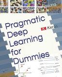 Pragmatic Deep Learning for Dummies PDF