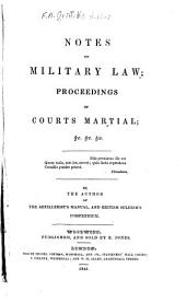 Notes on Military Law: Proceedings of Courts Martial; Etc